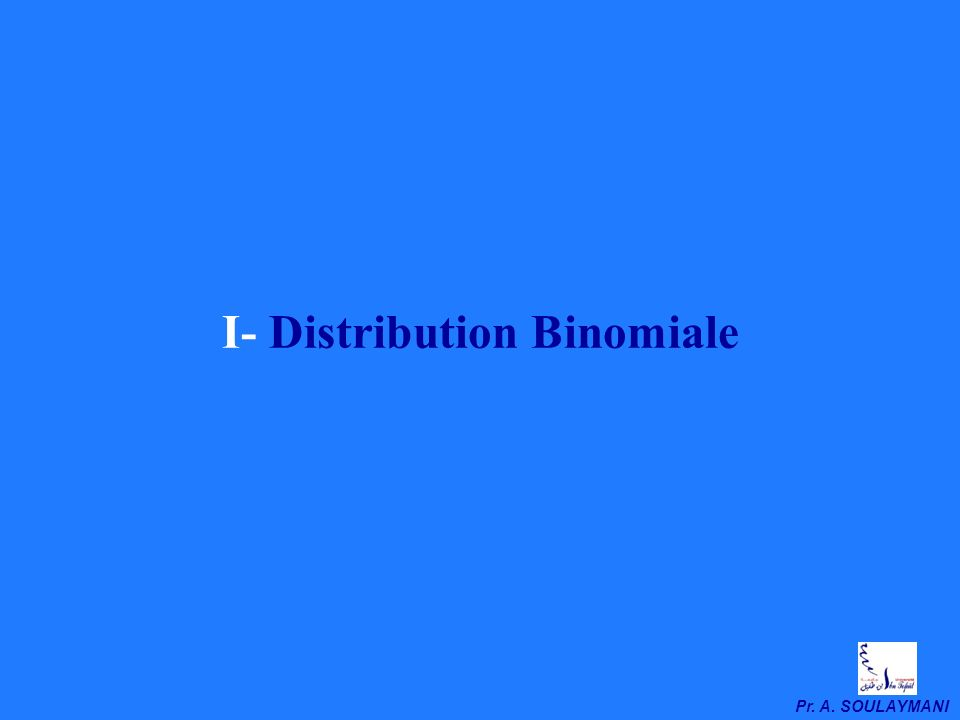 I- Distribution Binomiale