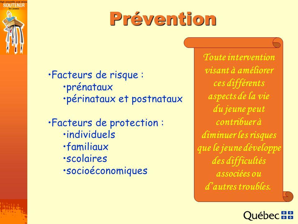 Prévention Toute intervention visant à améliorer ces différents