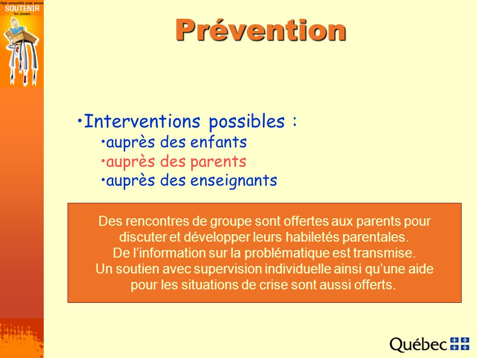 Prévention Interventions possibles : auprès des enfants