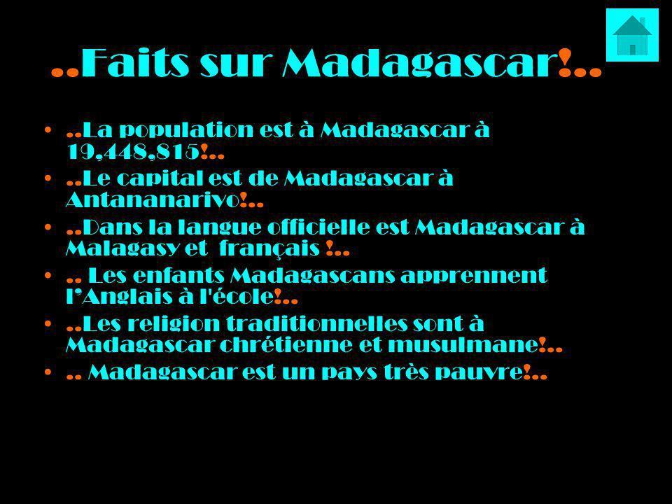 ..Faits sur Madagascar!.. ..La population est à Madagascar à 19,448,815!.. ..Le capital est de Madagascar à Antananarivo!..