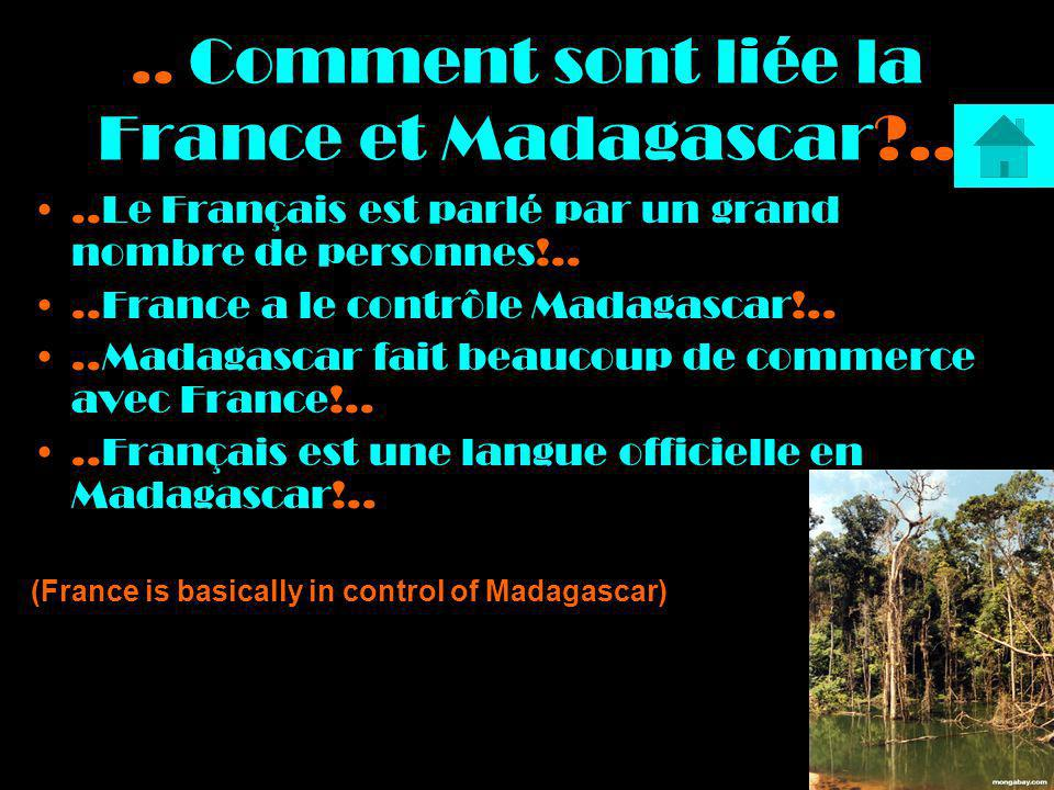 .. Comment sont liée la France et Madagascar ..