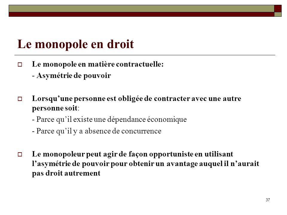 Le monopole en droit Le monopole en matière contractuelle: