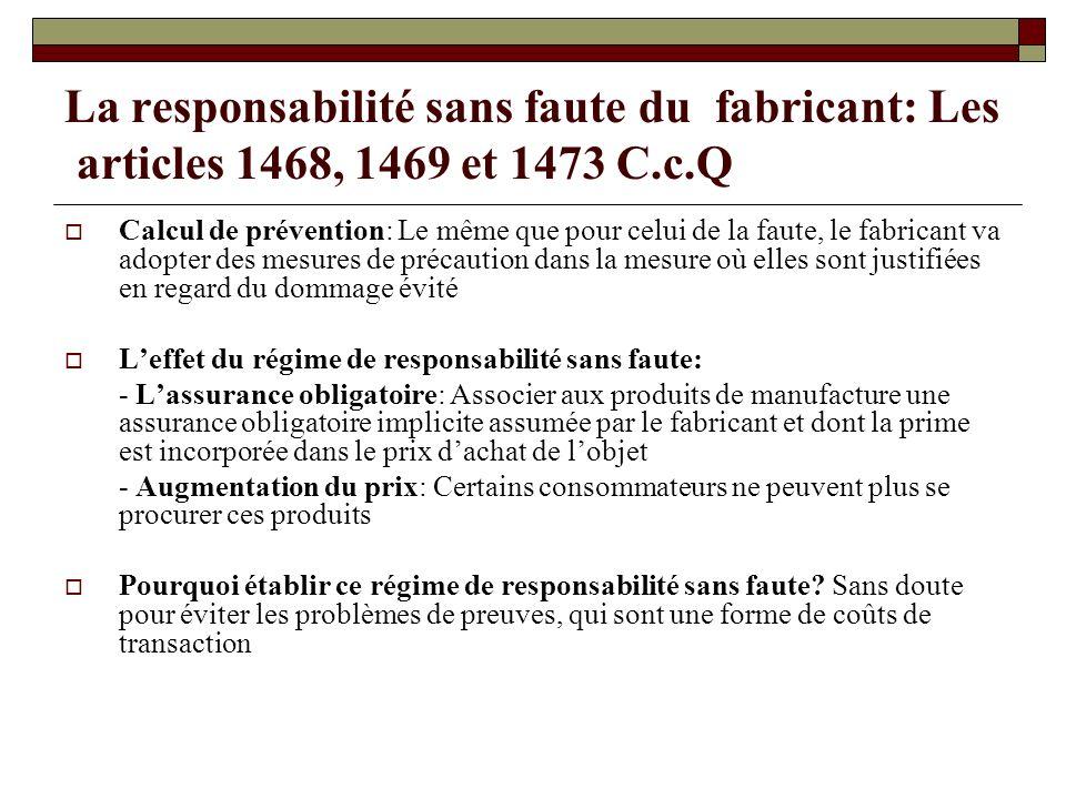 La responsabilité sans faute du fabricant: Les articles 1468, 1469 et 1473 C.c.Q