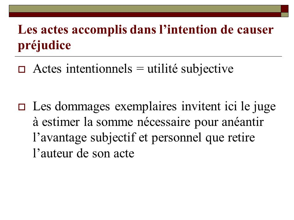 Les actes accomplis dans l'intention de causer préjudice