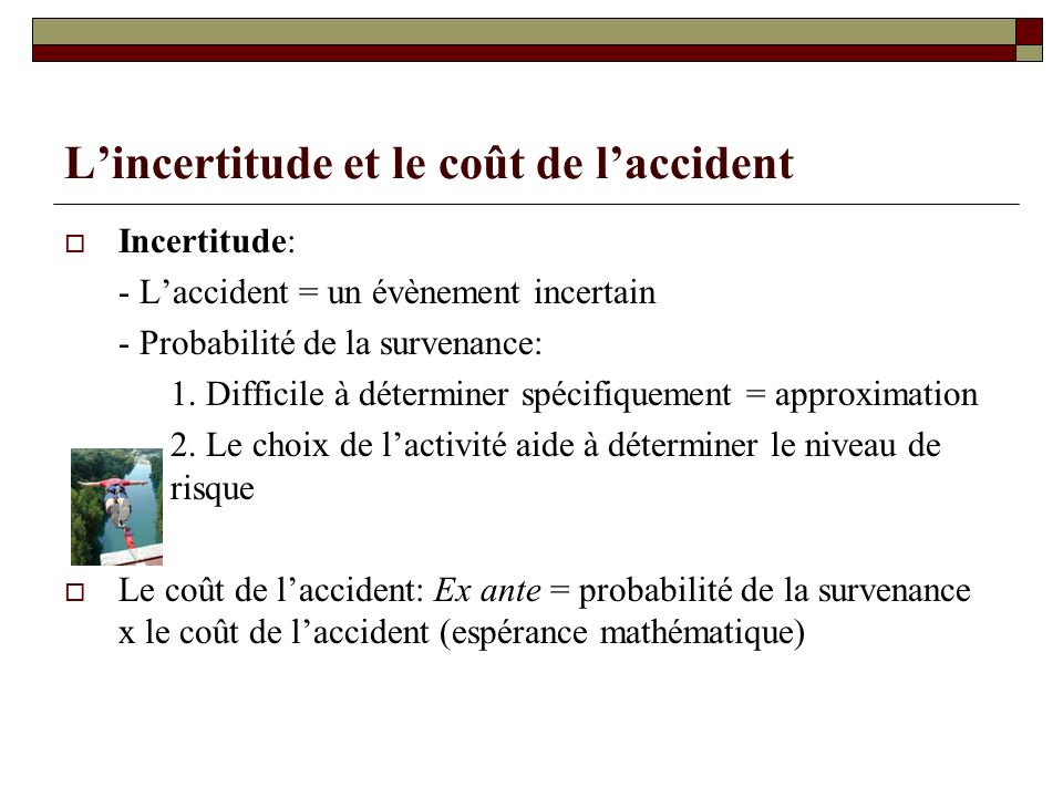 L'incertitude et le coût de l'accident