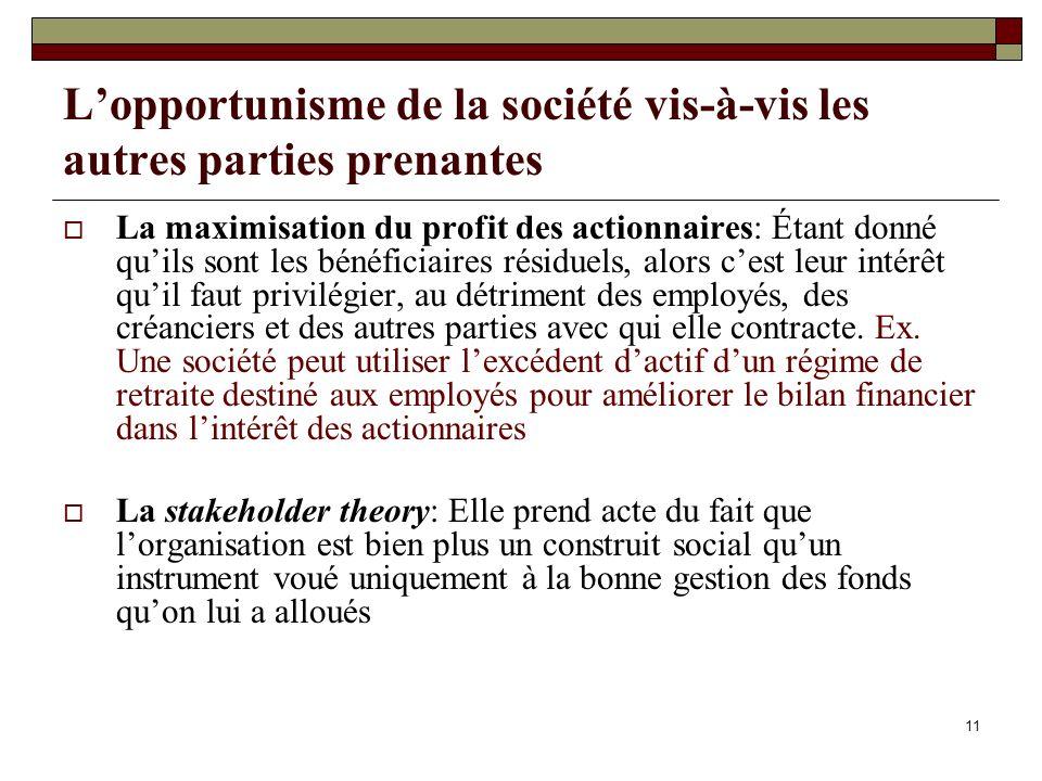L'opportunisme de la société vis-à-vis les autres parties prenantes