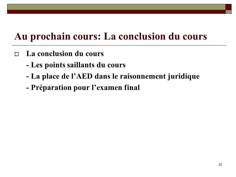 Au prochain cours: La conclusion du cours