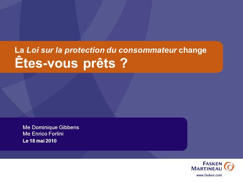 La Loi sur la protection du consommateur change Êtes-vous prêts