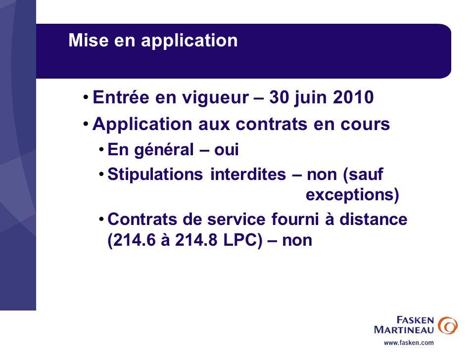 Entrée en vigueur – 30 juin 2010 Application aux contrats en cours