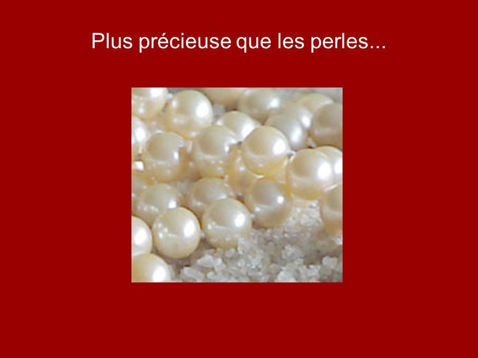 Plus précieuse que les perles...