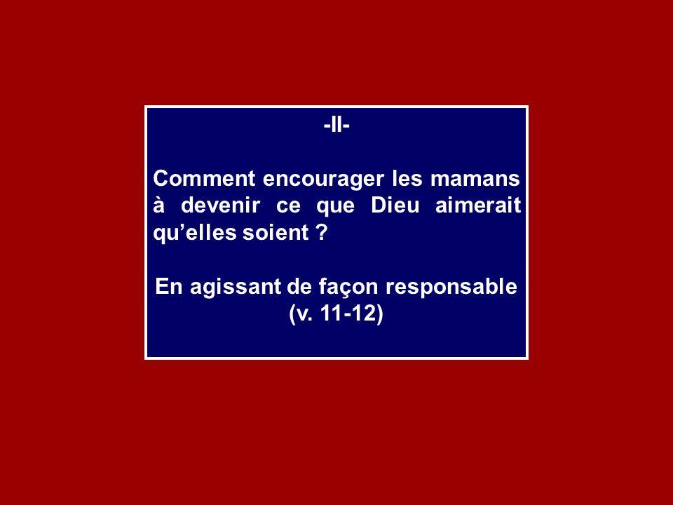 En agissant de façon responsable (v. 11-12)
