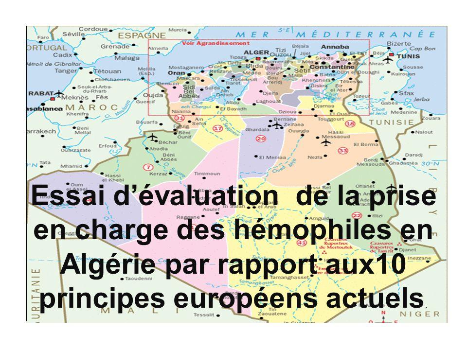 Essai d'évaluation de la prise en charge des hémophiles en Algérie par rapport aux10 principes européens actuels.