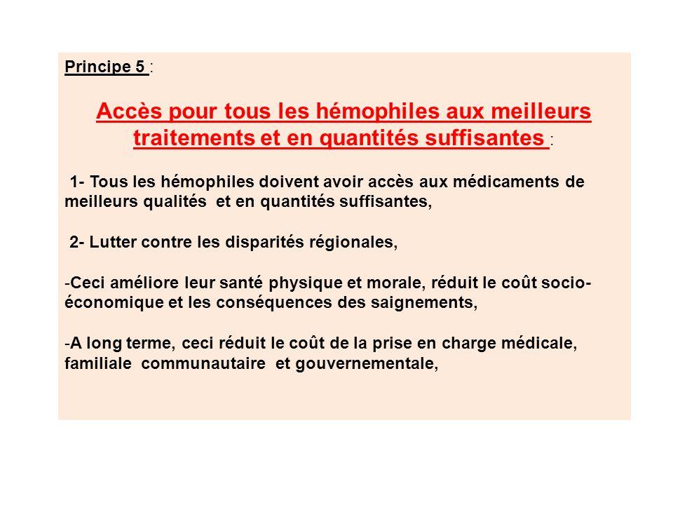 Principe 5 : Accès pour tous les hémophiles aux meilleurs traitements et en quantités suffisantes :