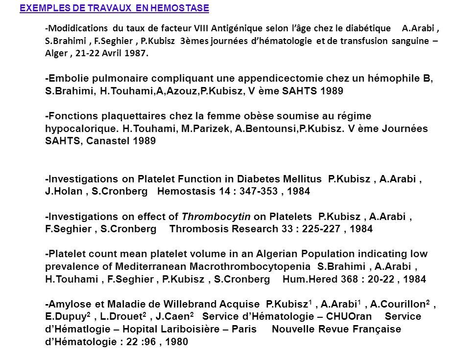 EXEMPLES DE TRAVAUX EN HEMOSTASE