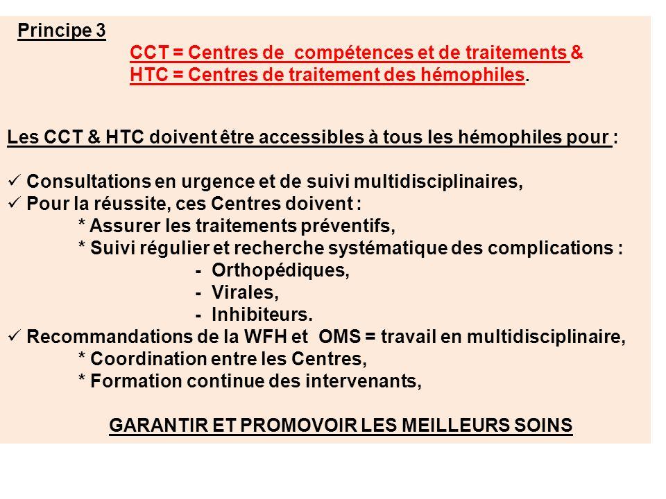 Principe 3 CCT = Centres de compétences et de traitements & HTC = Centres de traitement des hémophiles.