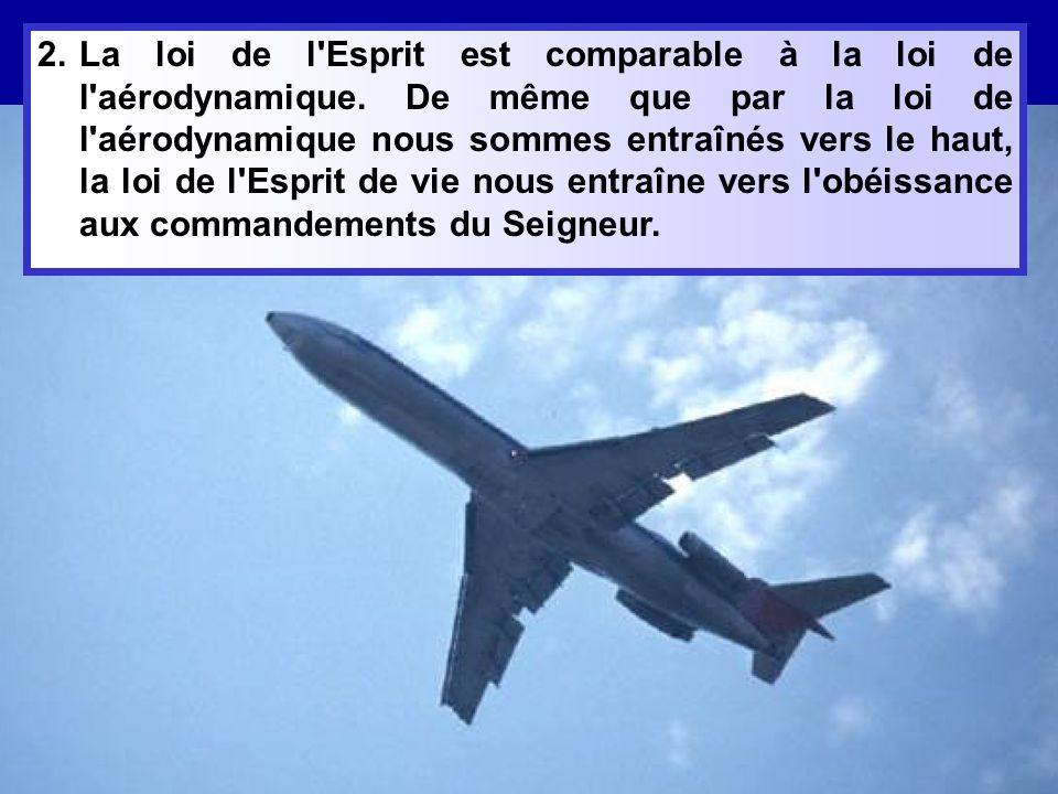 2. La loi de l Esprit est comparable à la loi de l aérodynamique