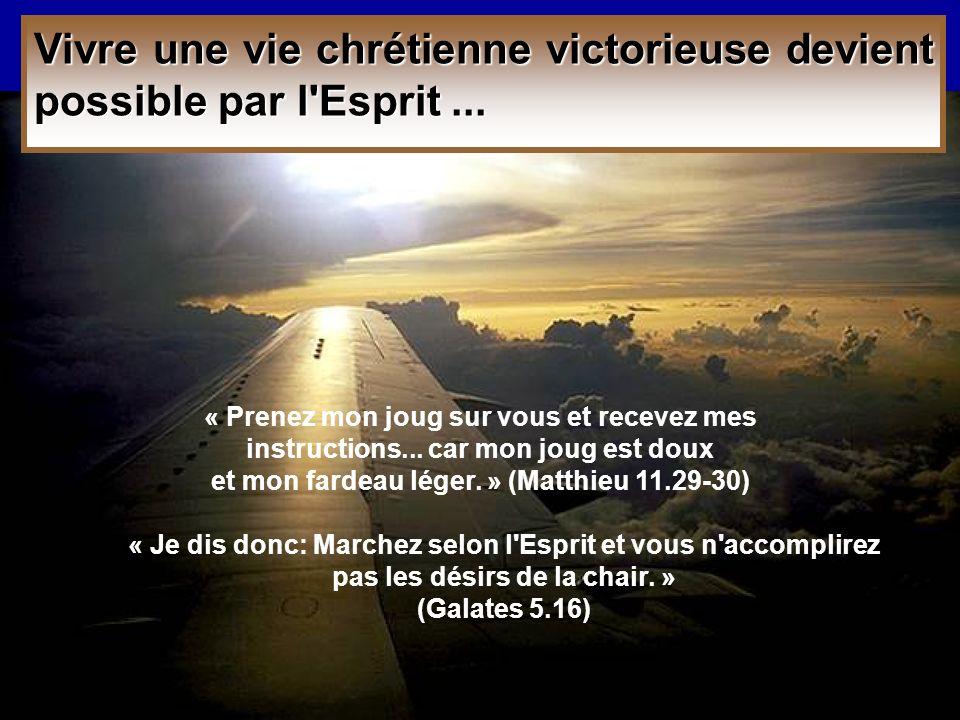 Vivre une vie chrétienne victorieuse devient possible par l Esprit ...