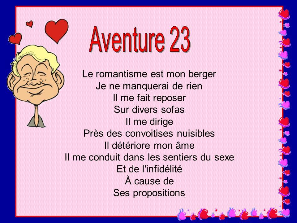 Aventure 23 Le romantisme est mon berger Je ne manquerai de rien