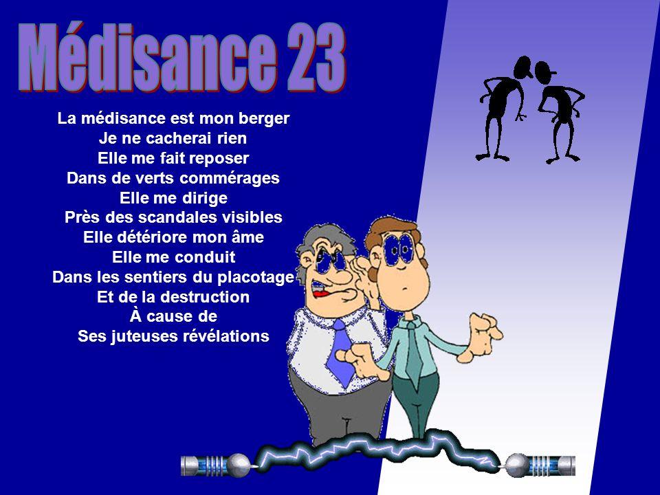 Médisance 23 La médisance est mon berger Je ne cacherai rien