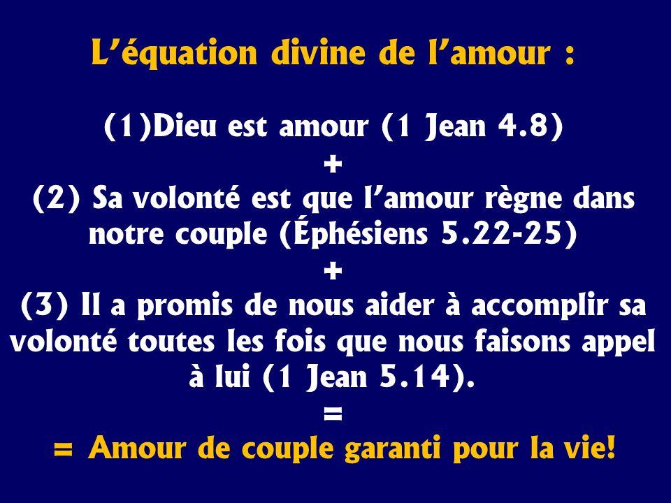 L'équation divine de l'amour : = Amour de couple garanti pour la vie!