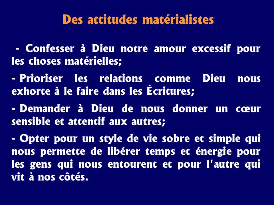Des attitudes matérialistes