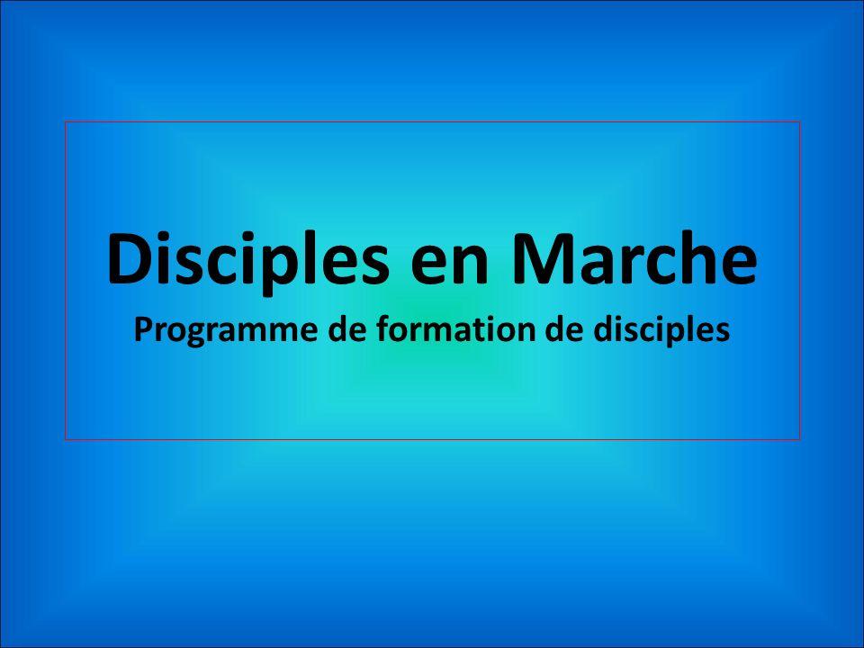 Disciples en Marche Programme de formation de disciples