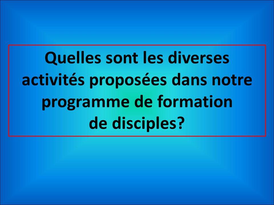 Quelles sont les diverses activités proposées dans notre programme de formation de disciples