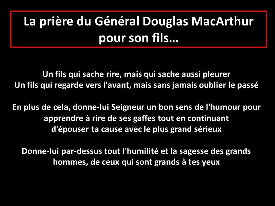 La prière du Général Douglas MacArthur pour son fils…