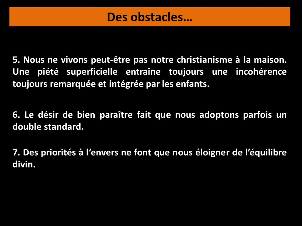 Des obstacles…