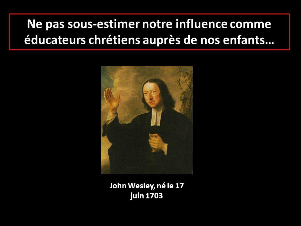 Ne pas sous-estimer notre influence comme éducateurs chrétiens auprès de nos enfants…