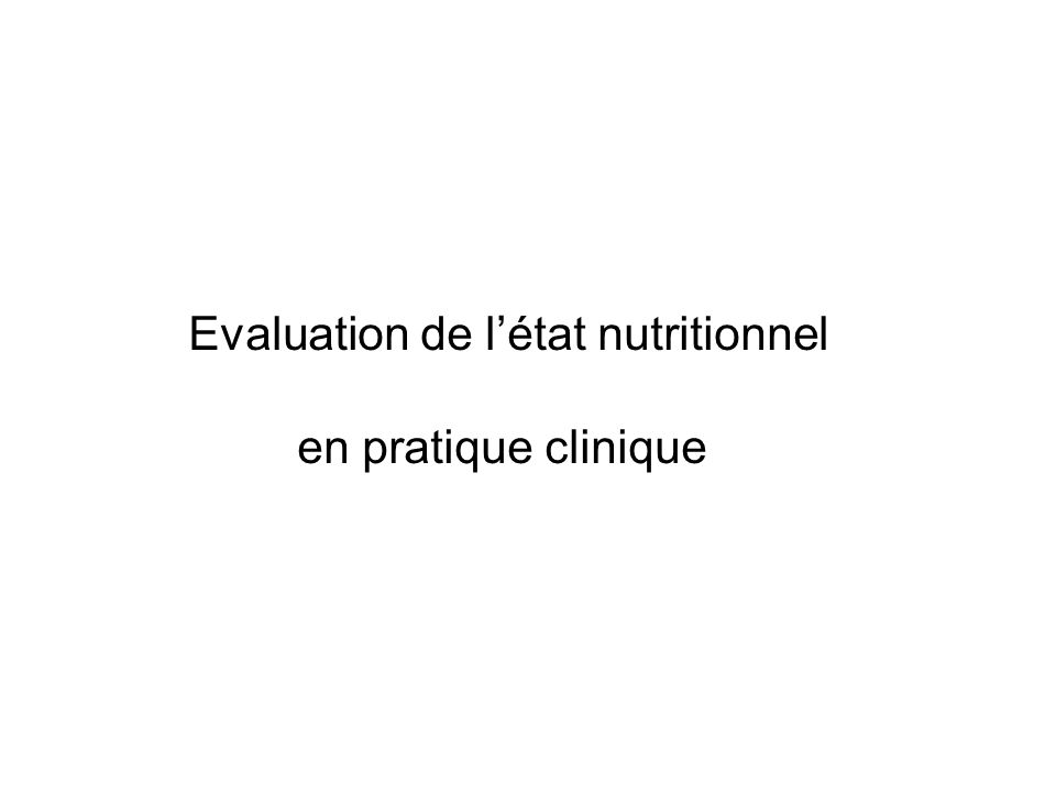 Evaluation de l'état nutritionnel