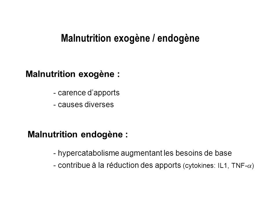 Malnutrition exogène / endogène