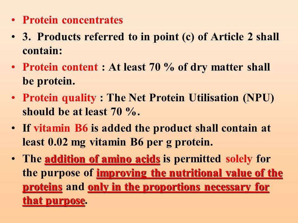 Protein concentrates3. Products referred to in point (c) of Article 2 shall contain: