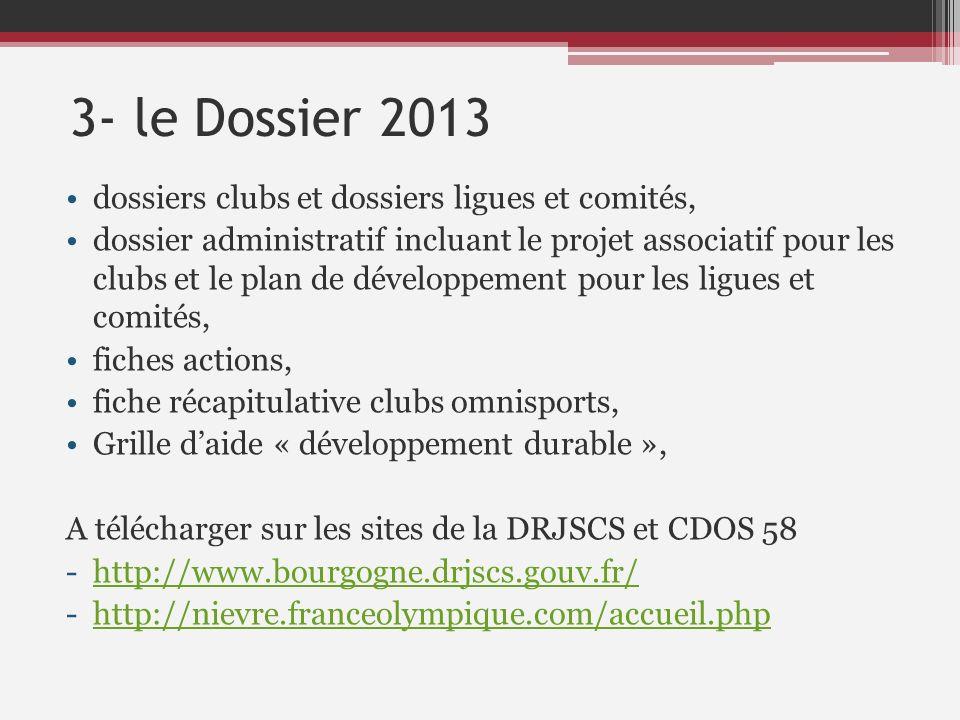 3- le Dossier 2013 dossiers clubs et dossiers ligues et comités,