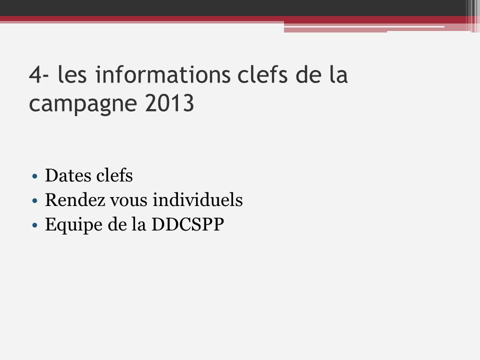 4- les informations clefs de la campagne 2013