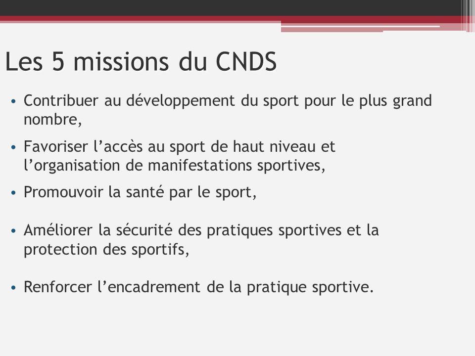 Les 5 missions du CNDS Contribuer au développement du sport pour le plus grand nombre,