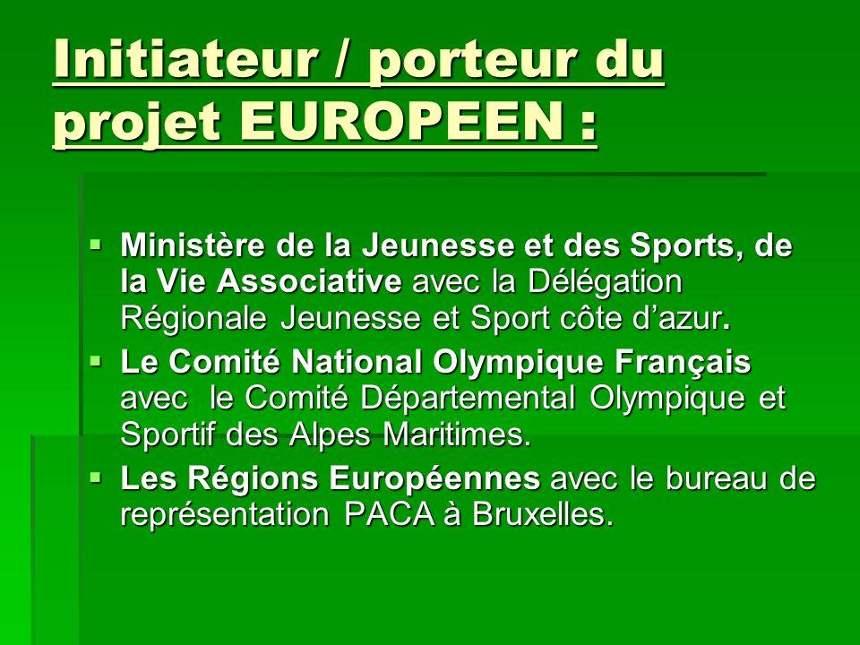 Initiateur / porteur du projet EUROPEEN :