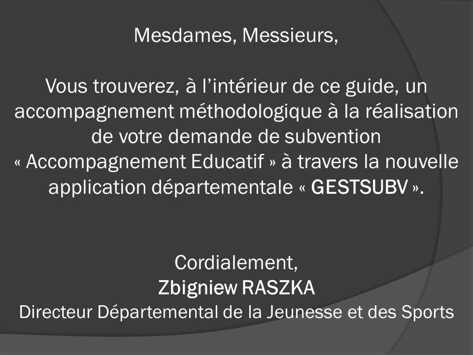 Mesdames, Messieurs, Vous trouverez, à l'intérieur de ce guide, un accompagnement méthodologique à la réalisation de votre demande de subvention « Accompagnement Educatif » à travers la nouvelle application départementale « GESTSUBV ».