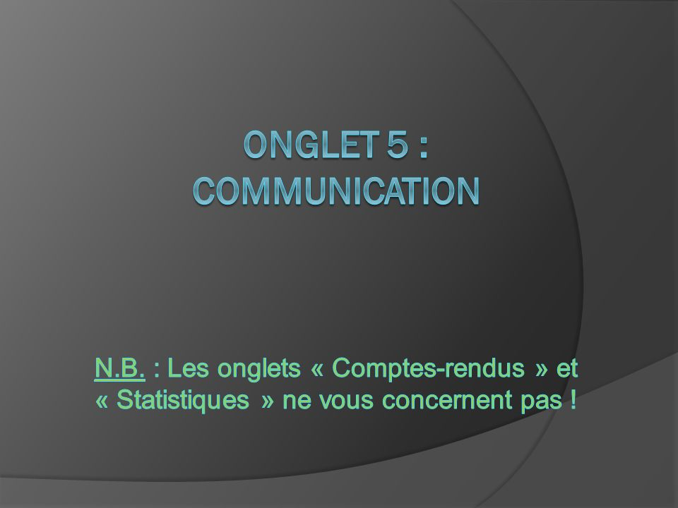 ONGLET 5 : Communication N. B