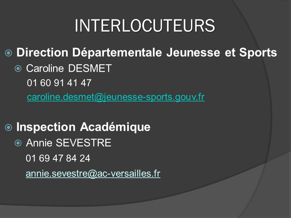 INTERLOCUTEURS Direction Départementale Jeunesse et Sports
