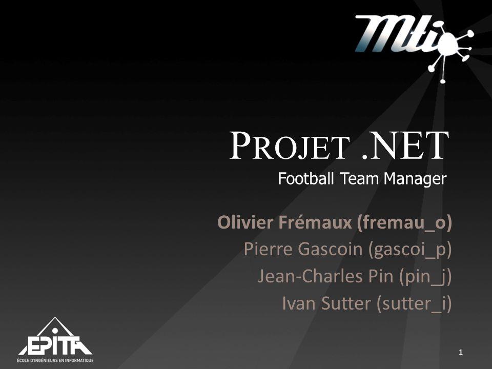 Projet .NET Olivier Frémaux (fremau_o) Pierre Gascoin (gascoi_p)