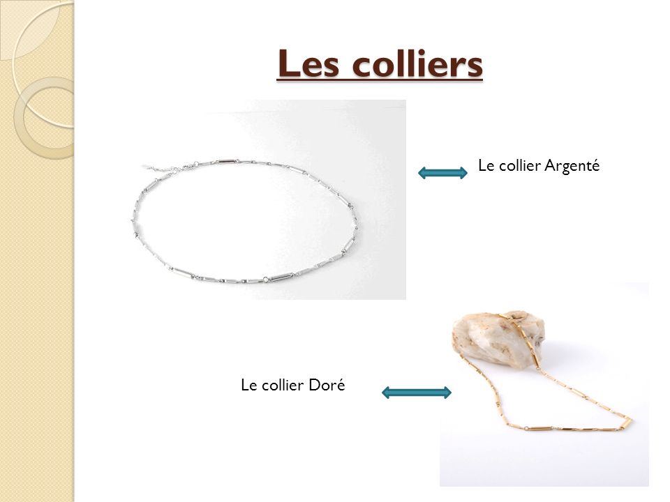 Les colliers Le collier Argenté Le collier Doré