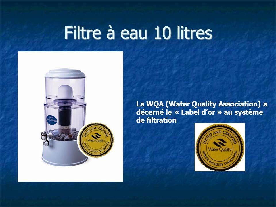 Filtre à eau 10 litresLa WQA (Water Quality Association) a décerné le « Label d'or » au système de filtration.