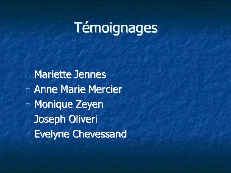 Témoignages Mariette Jennes Anne Marie Mercier Monique Zeyen
