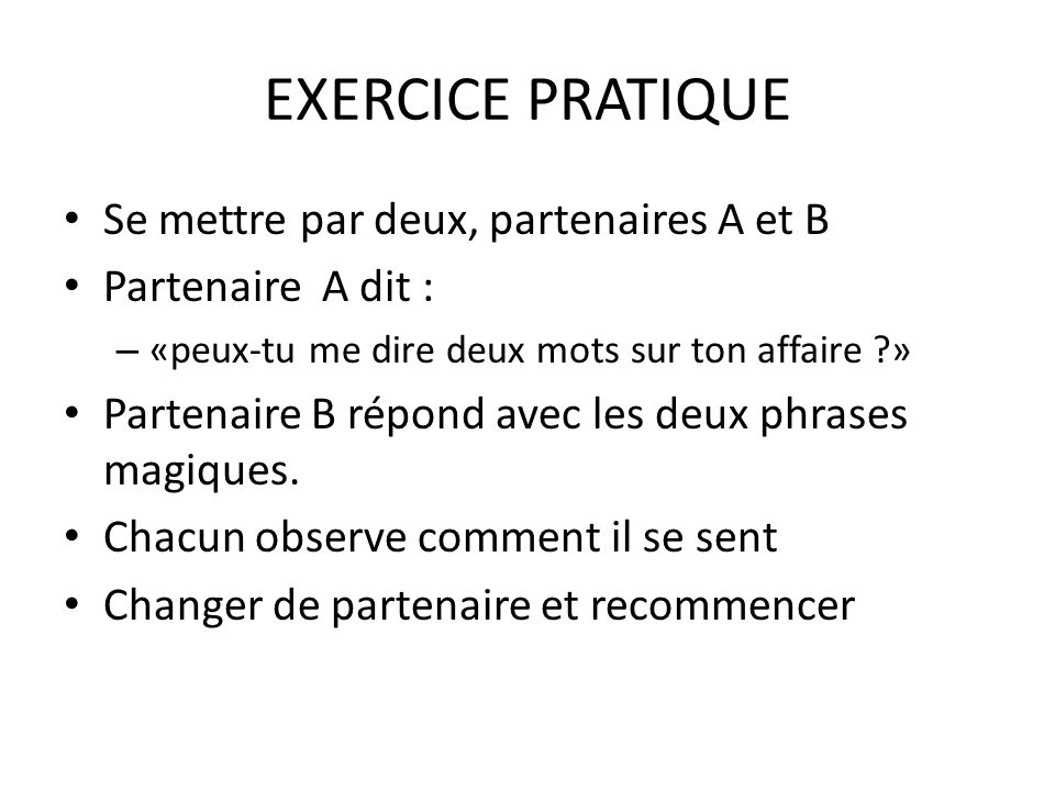 EXERCICE PRATIQUE Se mettre par deux, partenaires A et B