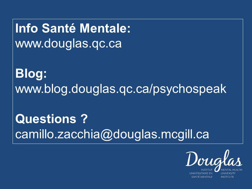 Info Santé Mentale: www.douglas.qc.ca Blog: