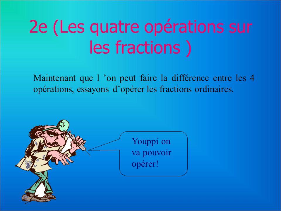 2e (Les quatre opérations sur les fractions )