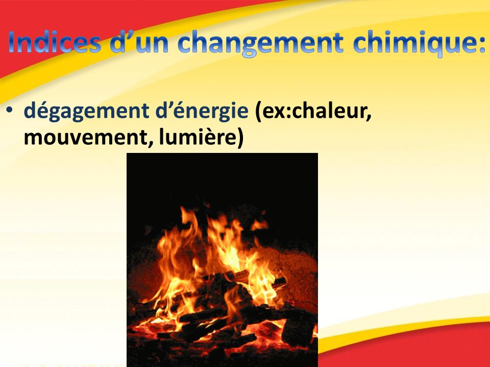 Indices d'un changement chimique: