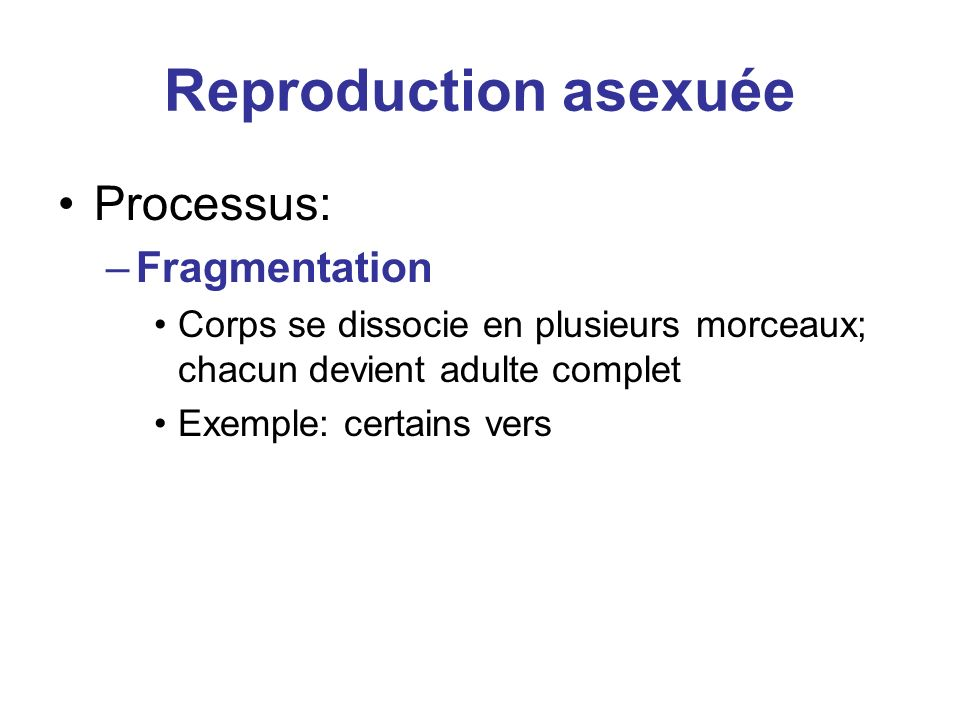 Reproduction asexuée Processus: Fragmentation