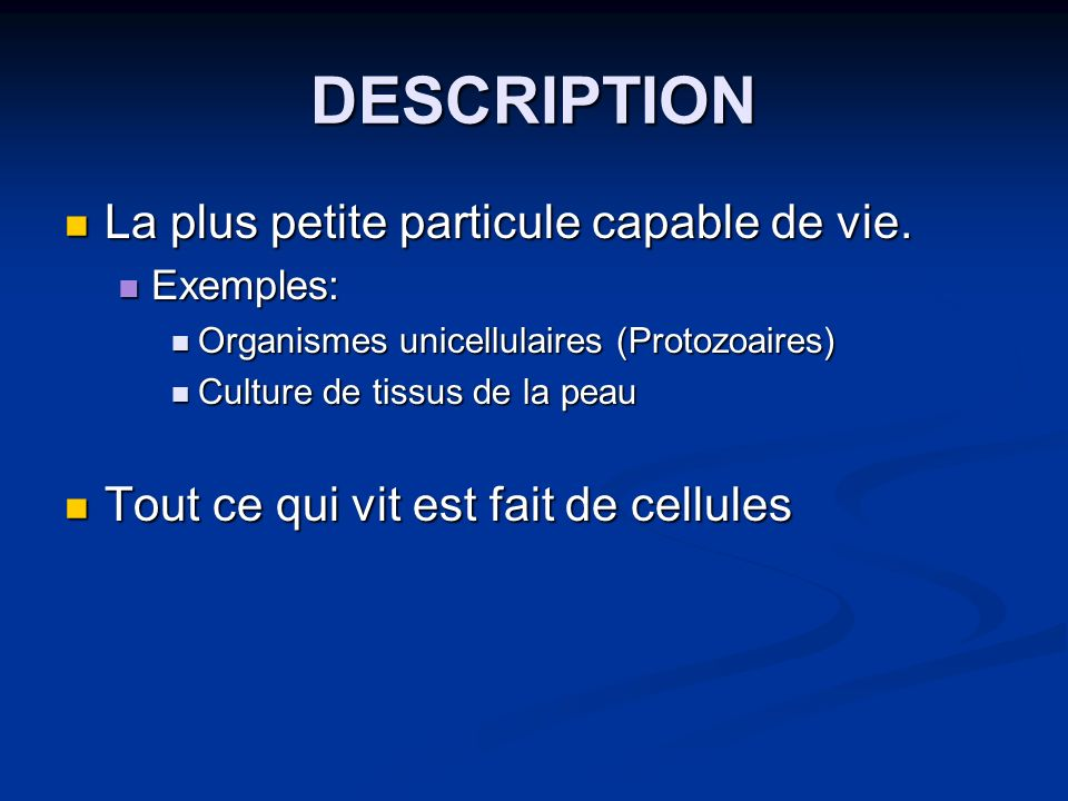 DESCRIPTION La plus petite particule capable de vie.